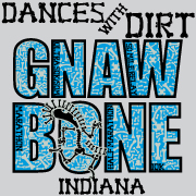 Dances with Dirt - Gnaw Bone, IN